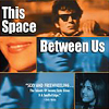 This Space Between Us (feature film) - original score